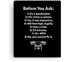 "Before You Ask"" Drone T-Shirt Canvas Print"