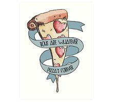 pizza 5ever Art Print