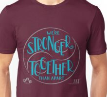 Stronger Together Than Apart (Blue Script)  Unisex T-Shirt