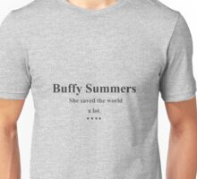 Buffy Summers - she saved the world a lot. Unisex T-Shirt