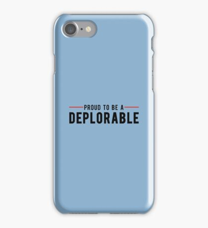 Proud To Be A Deplorable iPhone Case/Skin