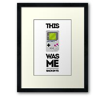 This Was Me: Game Boy Framed Print