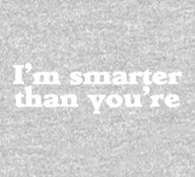 I'm smarter than you're One Piece - Short Sleeve