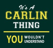 It's A CARLIN thing, you wouldn't understand !! by satro