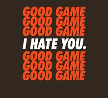 Browns Good Game I Hate You Unisex T-Shirt