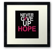 Never Give Up Hope Framed Print