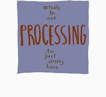 not processing Unisex T-Shirt