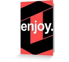 enjoy. Greeting Card
