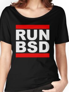 RUN BSD - Parody Design for Unix Hackers / Sysadmins Women's Relaxed Fit T-Shirt
