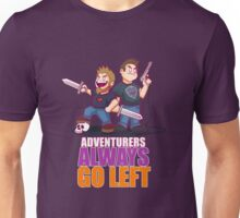 ADVENTURERS ALWAYS GO LEFT Unisex T-Shirt