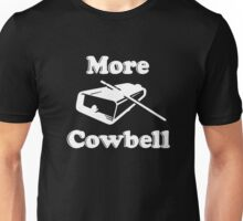 We Need More Cowbell Funny T-Shirt Unisex T-Shirt