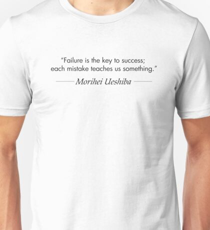 Failure is the Key to Success Unisex T-Shirt