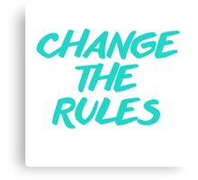 CHANGE THE RULES (Two Version) Canvas Print