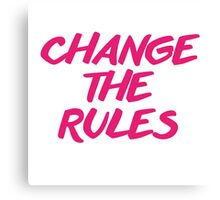 CHANGE THE RULES (Pink Version) Canvas Print