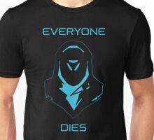 Everyone dies-ana Unisex T-Shirt