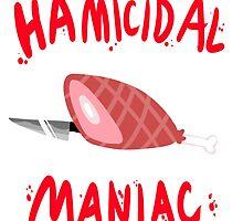 hamicidal maniac by pajamasocks
