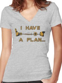 I Have A Plan Women's Fitted V-Neck T-Shirt
