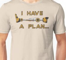 I Have A Plan Unisex T-Shirt