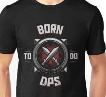 Born to do DPS Unisex T-Shirt