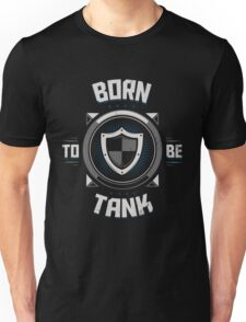 Born to be tank Unisex T-Shirt