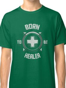 Born to be healer Classic T-Shirt