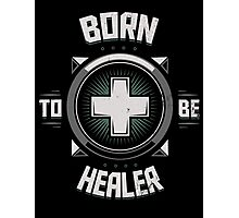 Born to be healer Photographic Print