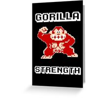 Gorilla strength Greeting Card