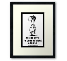 This Is Dave Framed Print