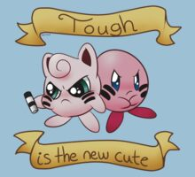 Tough is the new cute Kids Tee