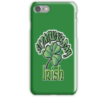 Saint Patrick's Day, Irish, Eire, Ireland, USA, Lucky Clover, Luck iPhone Case/Skin