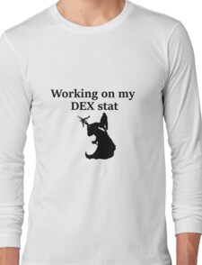 Working on my DEX stat - D&D stats Long Sleeve T-Shirt