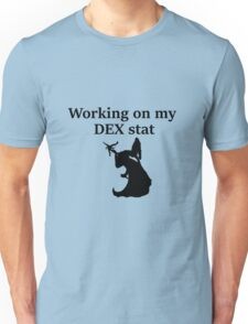 Working on my DEX stat - D&D stats Unisex T-Shirt
