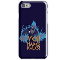 Yes Hades rules! iPhone Case/Skin