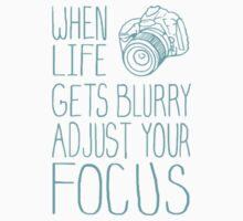 When Life Gets Blurry Adjust Your Focus Kids Tee