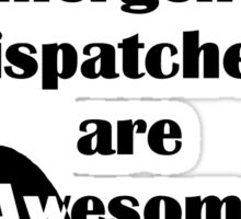 Dispatchers Are Awesome Sticker