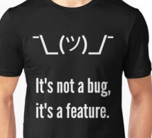 Shrug It's not a bug, it's a feature. White Text Programmer Excuse Design Unisex T-Shirt