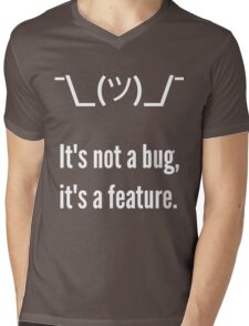 Shrug It's not a bug, it's a feature. White Text Programmer Excuse Design Mens V-Neck T-Shirt