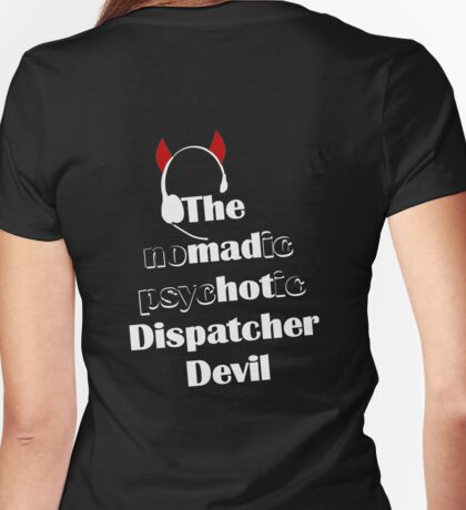 The Nomadic Psychotic Dispatcher Devil - White Print Womens Fitted T-Shirt