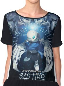 Undertale Sans Poster - Do you wanna have a bad time? Chiffon Top
