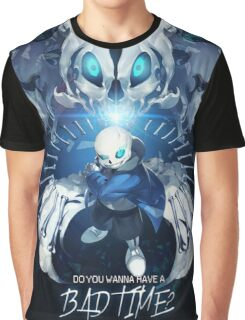 Undertale Sans Poster - Do you wanna have a bad time? Graphic T-Shirt