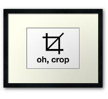 Oh, Crop Framed Print