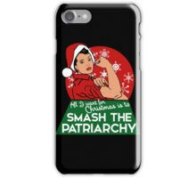 Feminist - All I Want For Christmas Is To Smash The Patriarchy iPhone Case/Skin