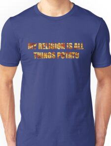 My religion is all things potato Unisex T-Shirt