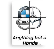 Anything but a Honda Canvas Print