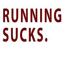 RUNNING SUCKS. by YourIGNHere