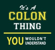 It's A COLON thing, you wouldn't understand !! by satro