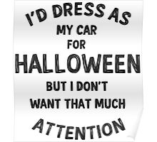I'd dress as my car for Halloween but... Poster