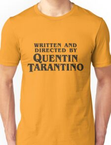 Written and Directed by Quentin Tarantino (dark) Unisex T-Shirt