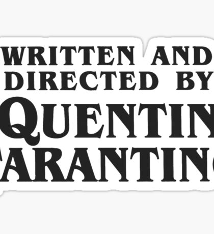 Written and Directed by Quentin Tarantino (dark) Sticker