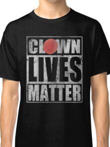 Clown Lives Matter Classic T-Shirt